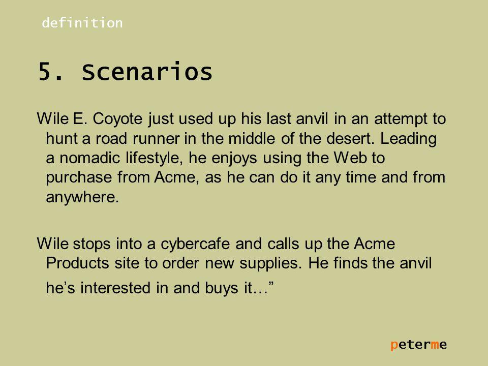 peterme 5. Scenarios Wile E.