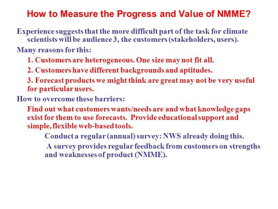 How to Measure the Progress and Value of NMME.
