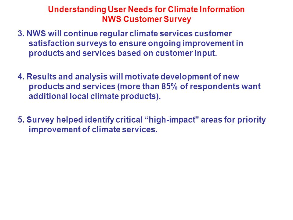 Understanding User Needs for Climate Information NWS Customer Survey 3.