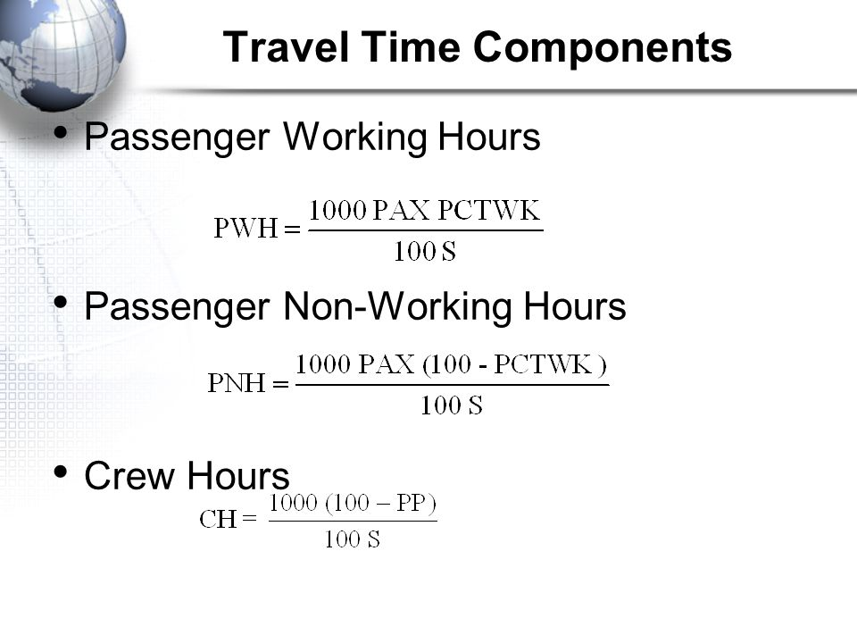 Travel Time Components Passenger Working Hours Passenger Non-Working Hours Crew Hours