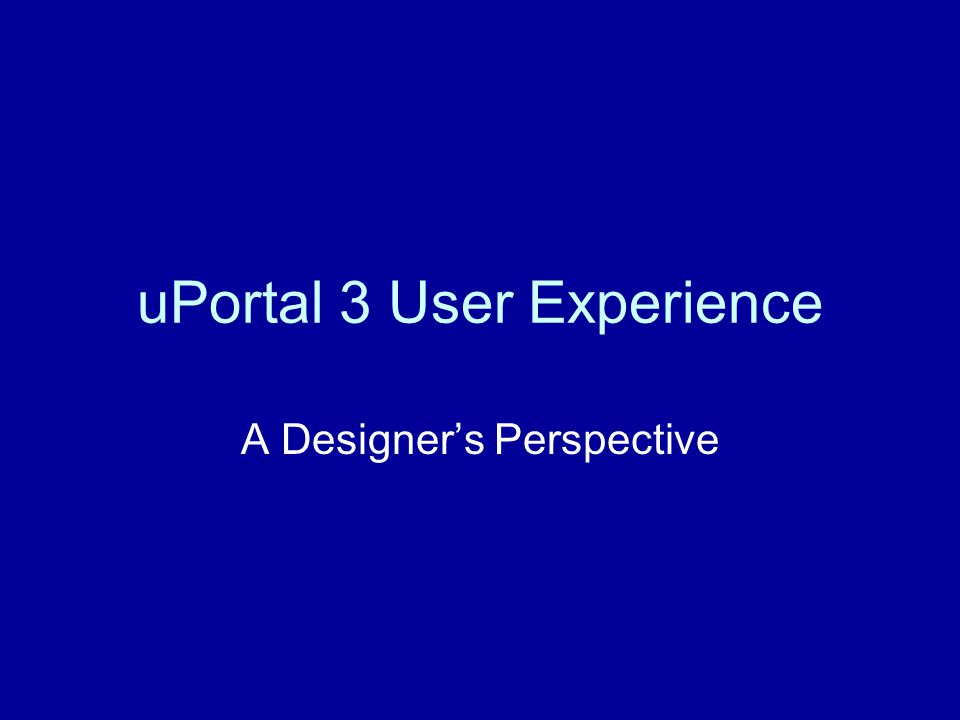 uPortal 3 User Experience A Designer's Perspective