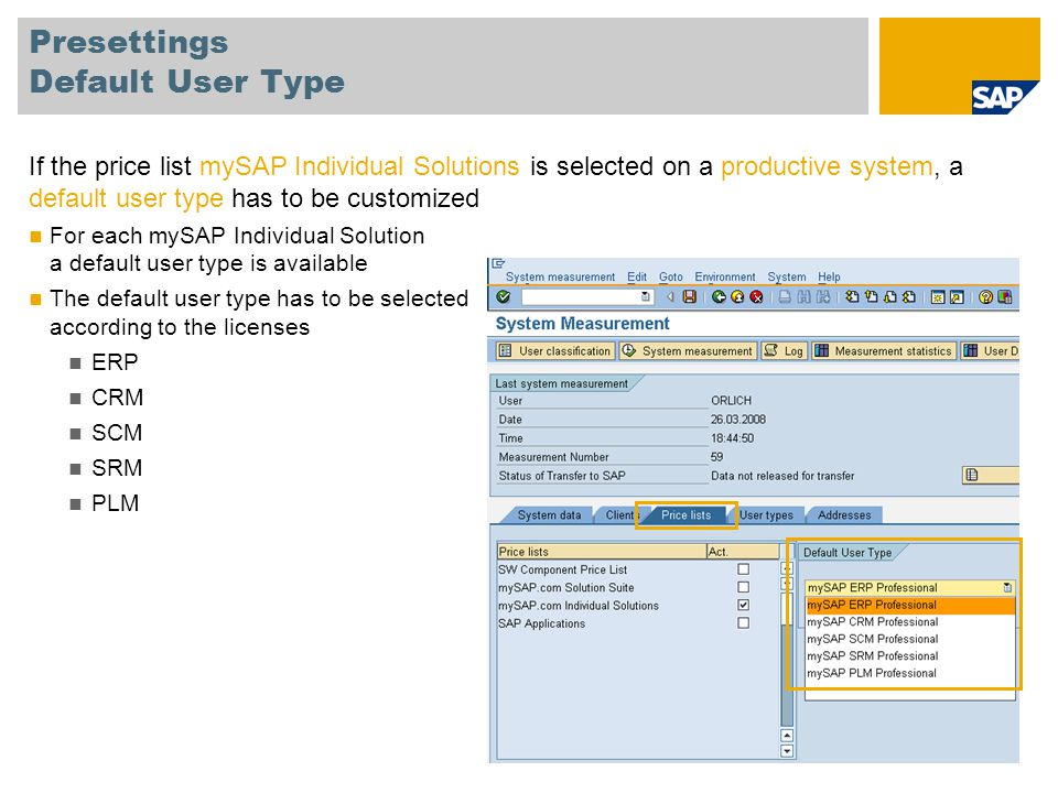 Presettings Default User Type If the price list mySAP Individual Solutions is selected on a productive system, a default user type has to be customize