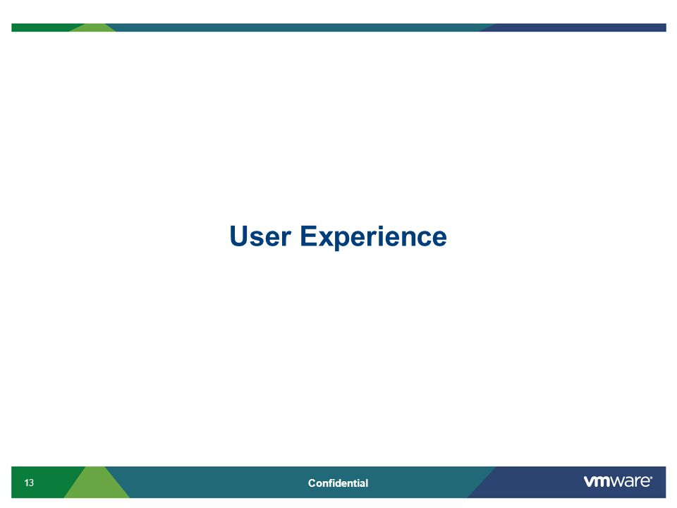 13 Confidential User Experience