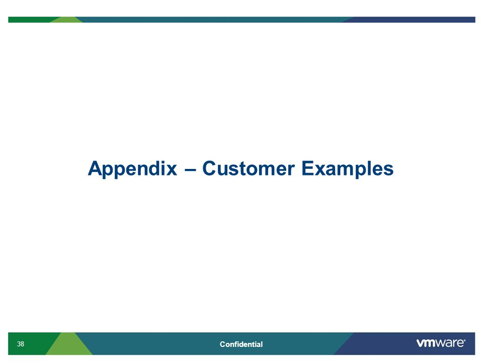 38 Confidential Appendix – Customer Examples