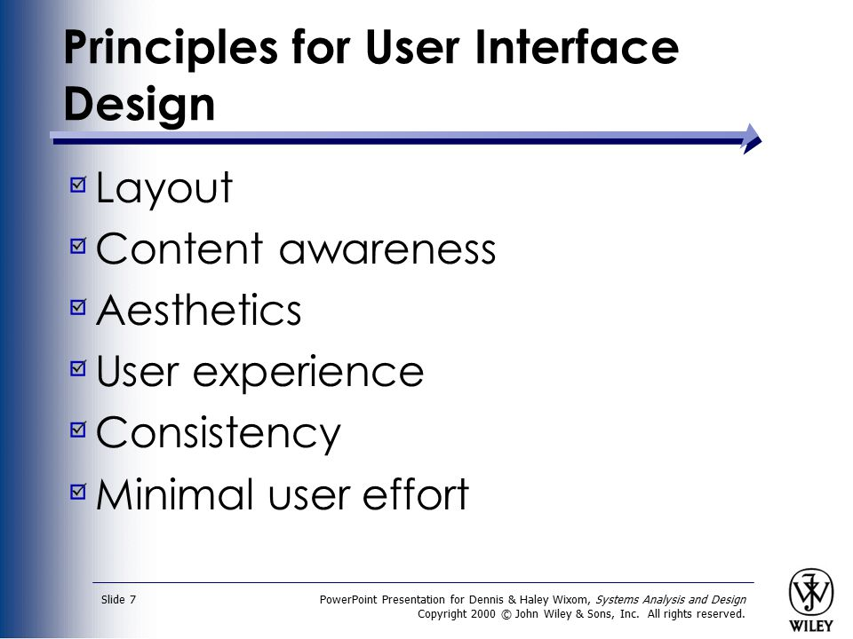 PowerPoint Presentation for Dennis & Haley Wixom, Systems Analysis and Design Copyright 2000 © John Wiley & Sons, Inc. All rights reserved. Slide 7 Pr