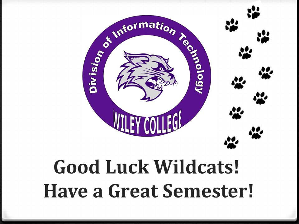 Good Luck Wildcats! Have a Great Semester!