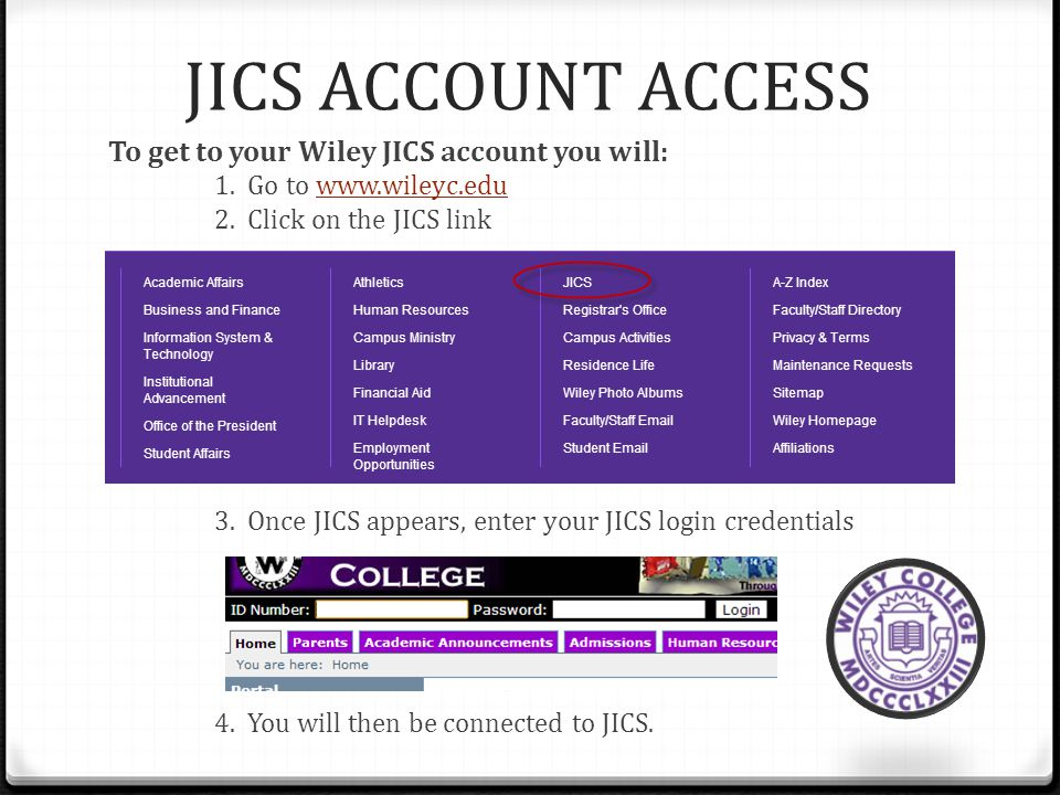 JICS ACCOUNT ACCESS To get to your Wiley JICS account you will: 1.