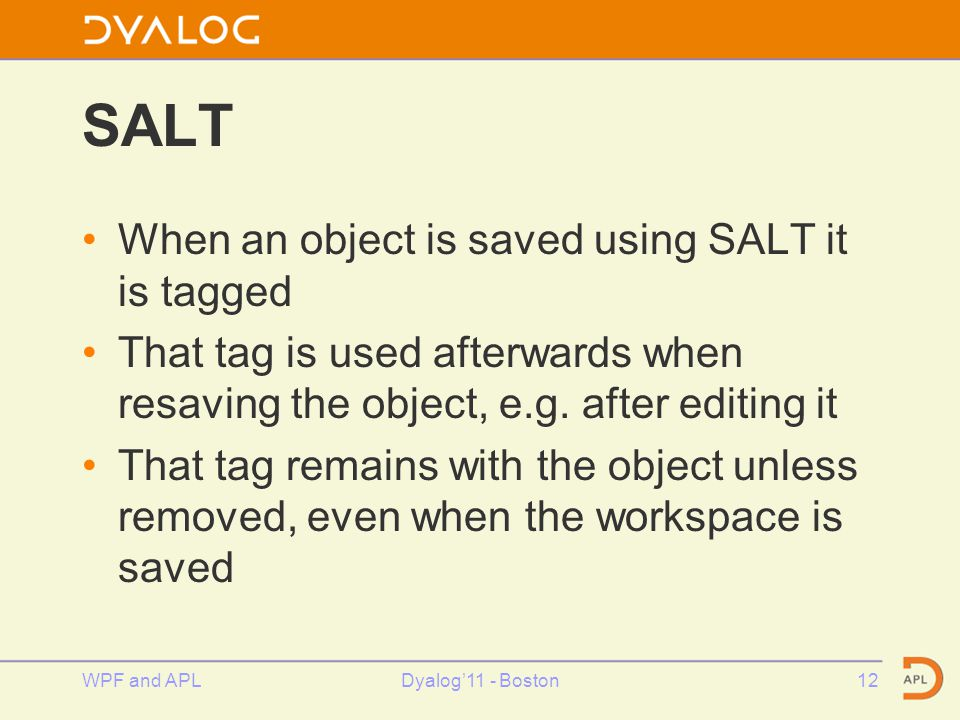 SALT When an object is saved using SALT it is tagged That tag is used afterwards when resaving the object, e.g.