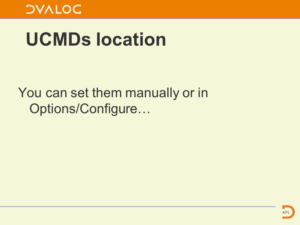 UCMDs location You can set them manually or in Options/Configure…