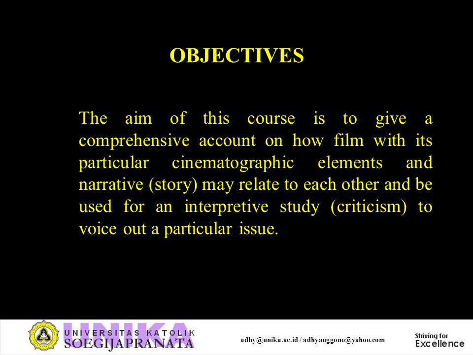 OBJECTIVES The aim of this course is to give a comprehensive account on how film with its particular cinematographic elements and narrative (story) ma