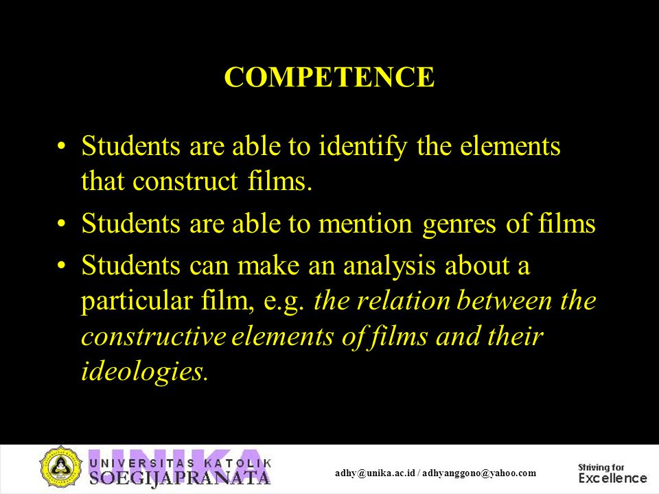 COMPETENCE Students are able to identify the elements that construct films.