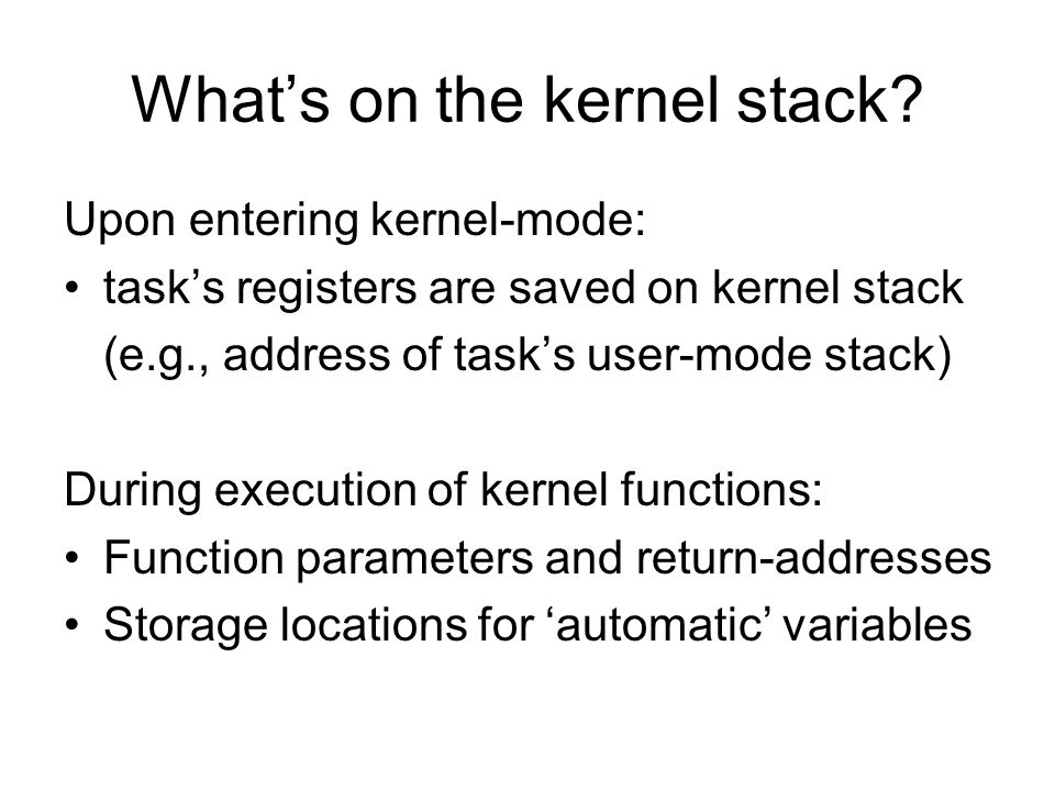 What's on the kernel stack.