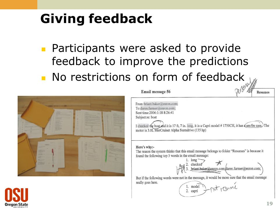 19 Giving feedback Participants were asked to provide feedback to improve the predictions No restrictions on form of feedback