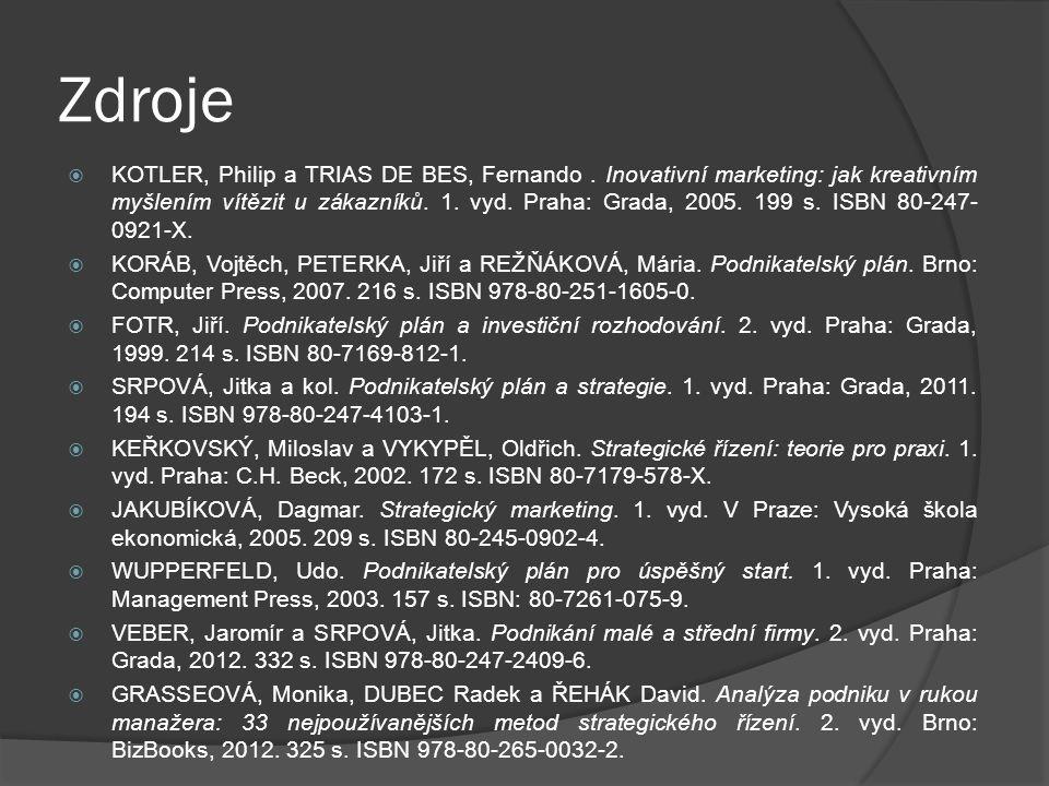 Zdroje  KOTLER, Philip a TRIAS DE BES, Fernando. Inovativní marketing: jak kreativním myšlením vítězit u zákazníků. 1. vyd. Praha: Grada, 2005. 199 s