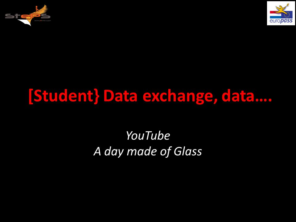 [Student} Data exchange, data…. YouTube A day made of Glass