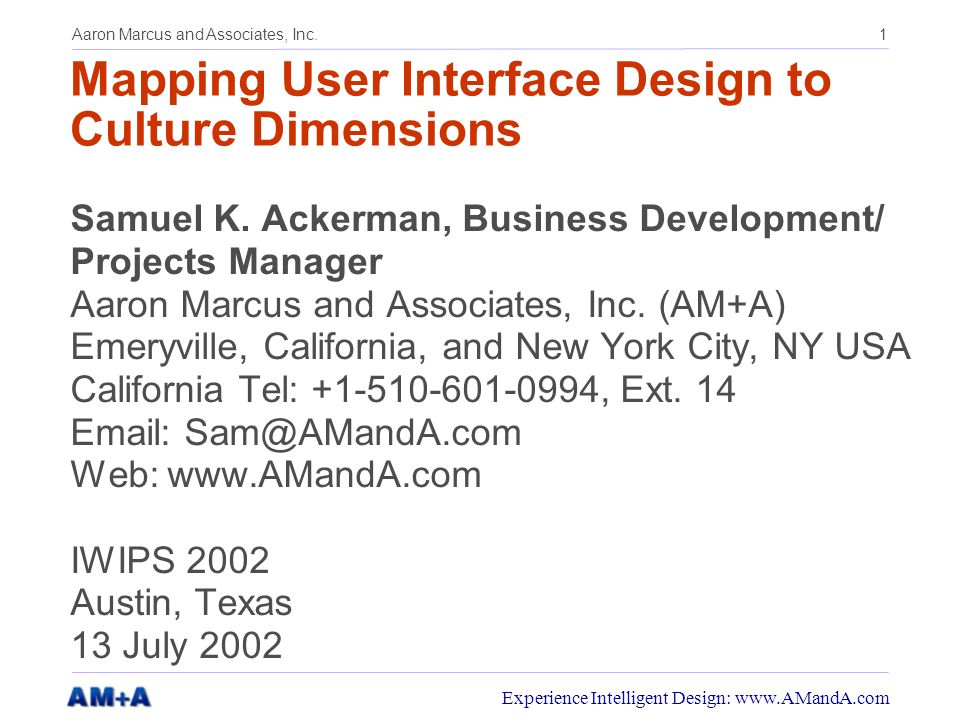 22 Aaron Marcus and Associates, Inc.Experience Intelligent Design: www.AMandA.com Culture vs.