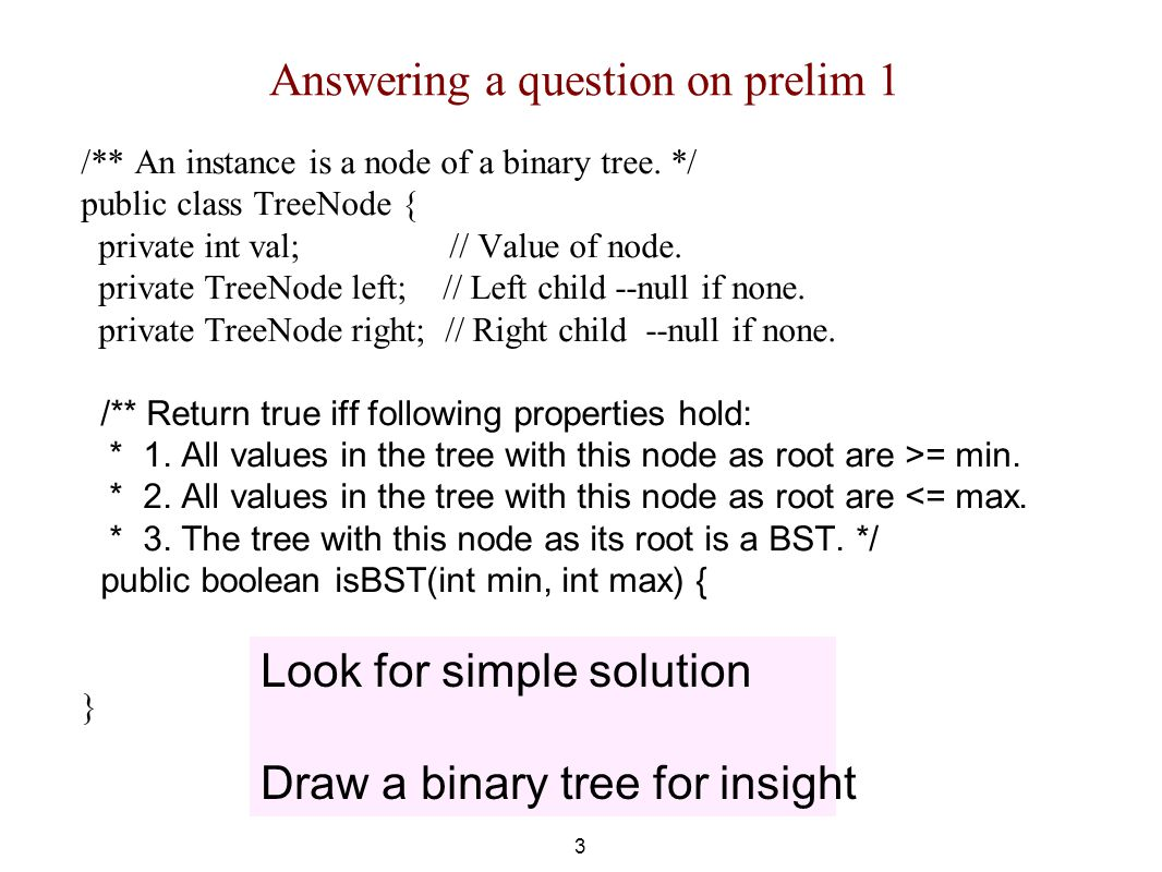 Answering a question on prelim 1 /** An instance is a node of a binary tree.
