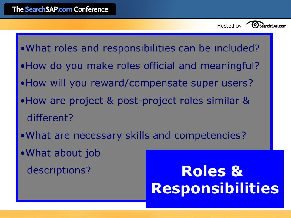 Hosted by What roles and responsibilities can be included.