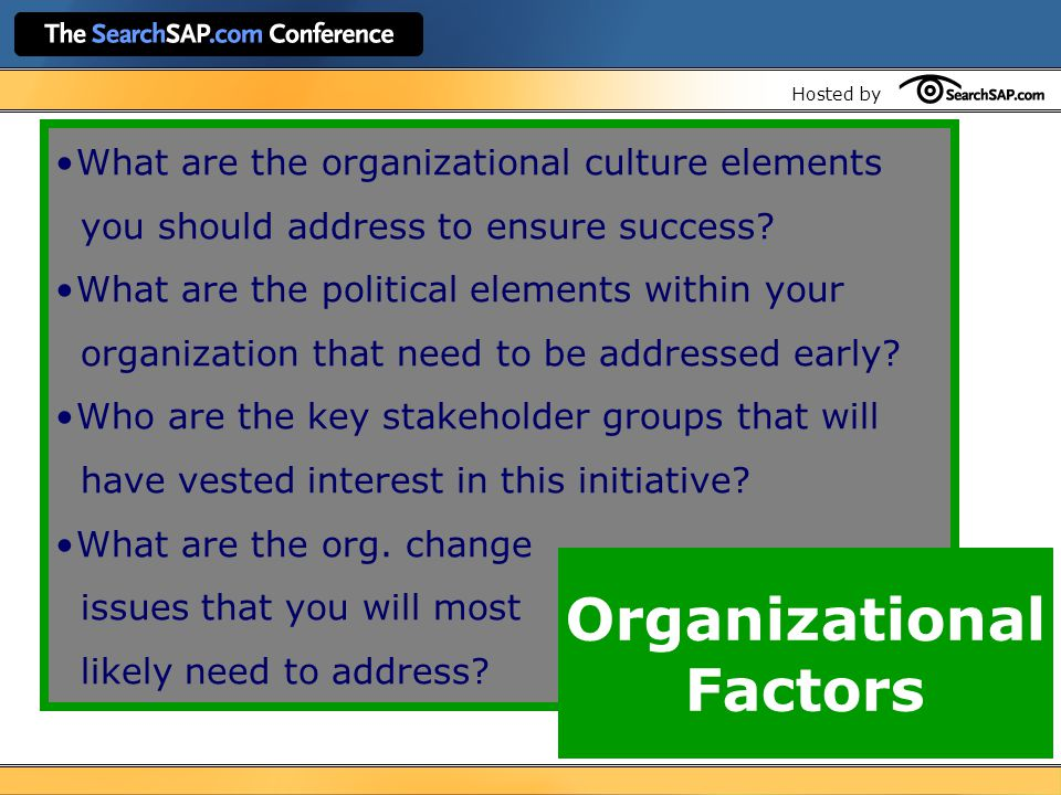 Hosted by What are the organizational culture elements you should address to ensure success.