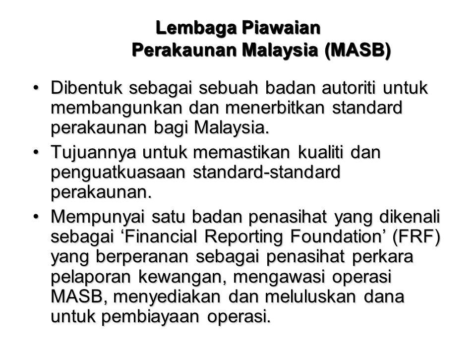 Lembaga Piawaian Perakaunan Malaysia (MASB) Dibentuk sebagai sebuah badan autoriti untuk membangunkan dan menerbitkan standard perakaunan bagi Malaysi