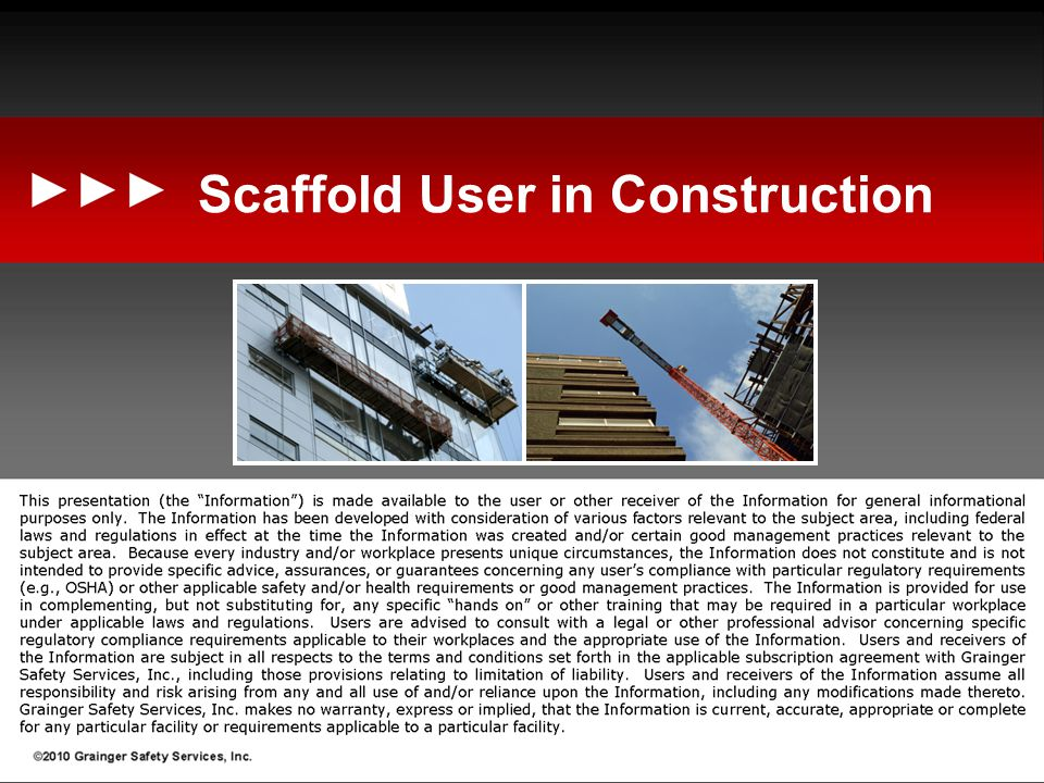 Learning Objectives Objectives: ► OSHA Standard for Scaffold users, 29 CFR 1926.454(a) ► Procedures for dealing with Hazards ► Proper use of scaffolds ► Proper material handling