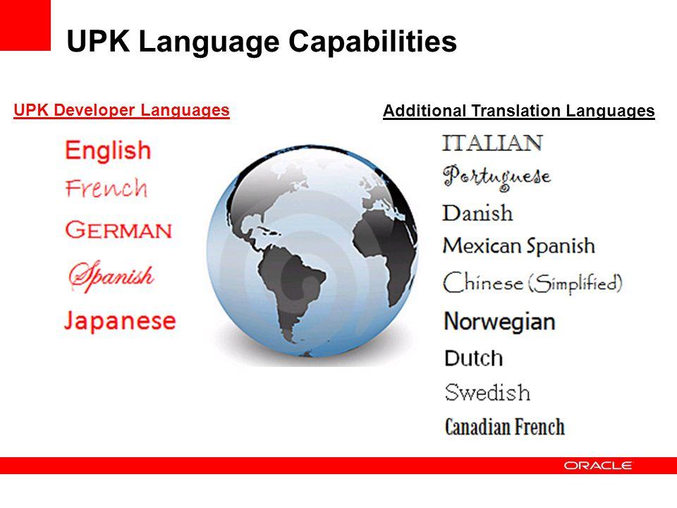 UPK Language Capabilities UPK Developer Languages Additional Translation Languages