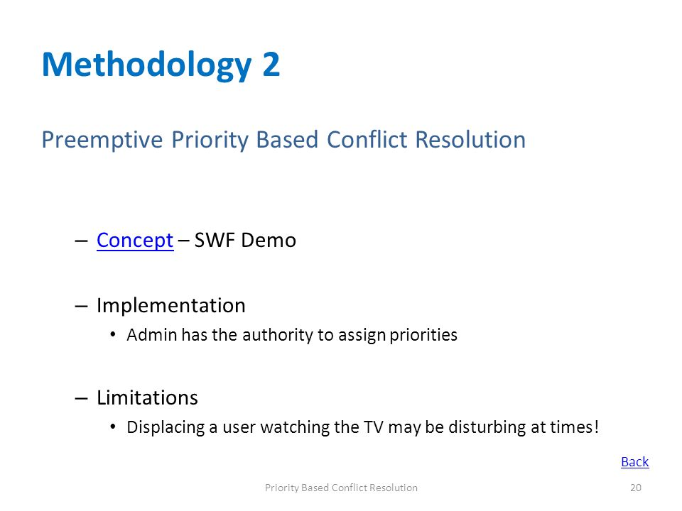 Methodology 2 Preemptive Priority Based Conflict Resolution – Concept – SWF Demo Concept – Implementation Admin has the authority to assign priorities