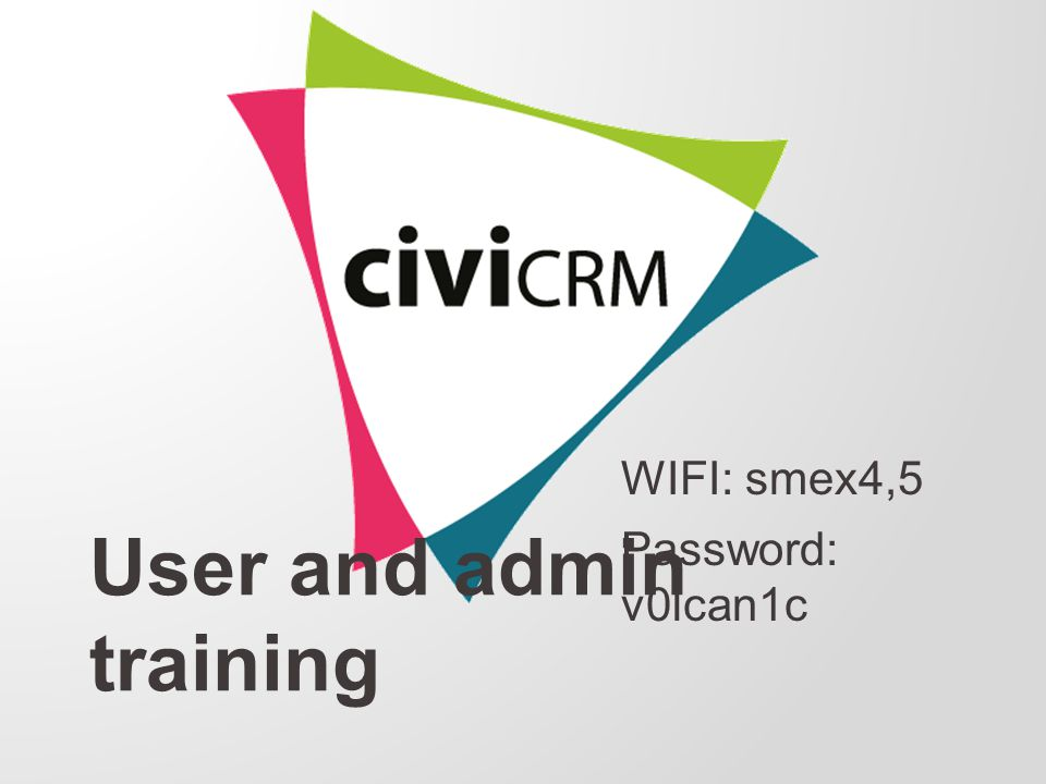 User and admin training WIFI: smex4,5 Password: v0lcan1c