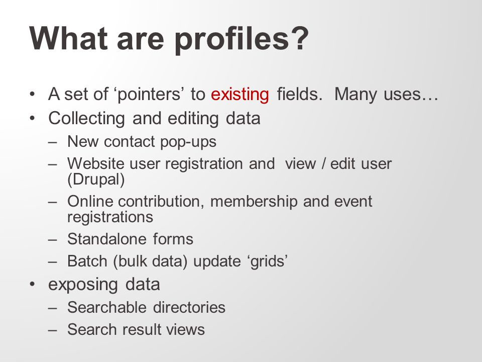 What are profiles. A set of 'pointers' to existing fields.