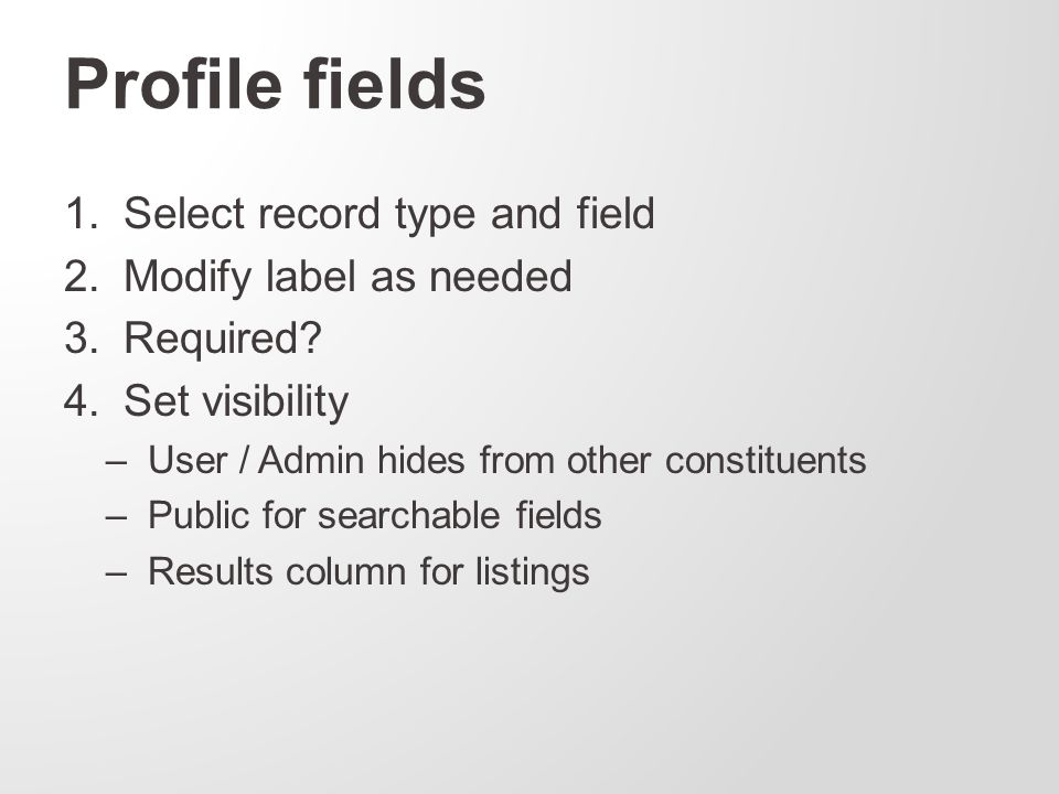 Profile fields 1. Select record type and field 2.