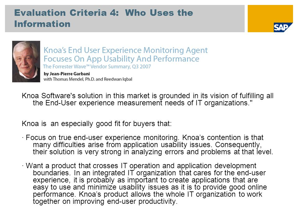 Knoa Software's solution in this market is grounded in its vision of fulfilling all the End-User experience measurement needs of IT organizations.