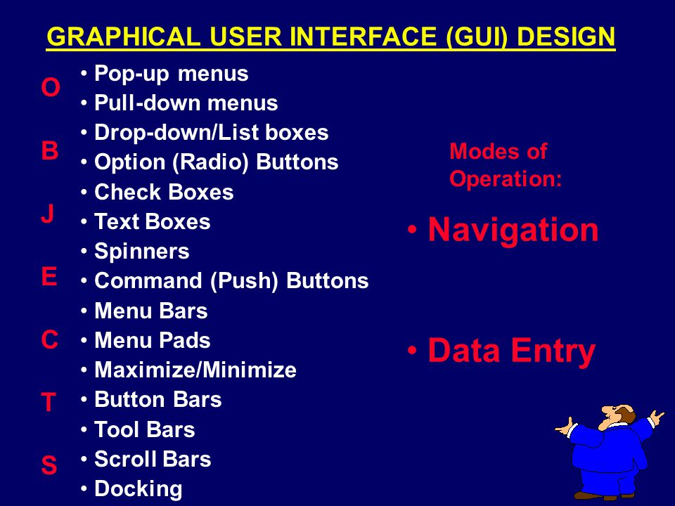 Data Entry Form/Window With Navigation Choices Option (Radio) Buttons (choose one) Spinner Pop-Up Menu Command Buttons