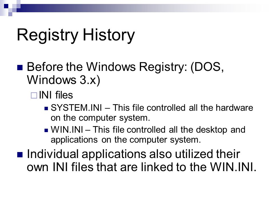 Registry History: INI File Problems Proliferation of INI files.