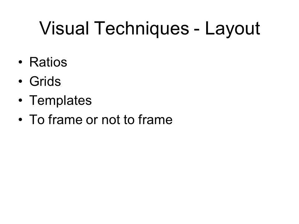 Visual Techniques - Layout Ratios Grids Templates To frame or not to frame