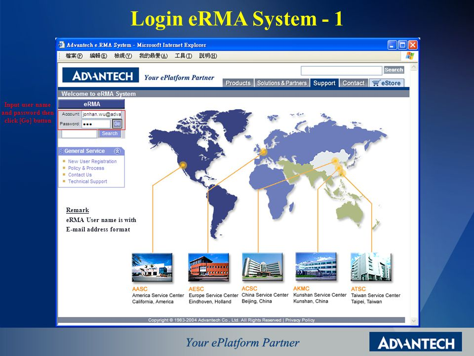 Login eRMA System - 1 Input user name and password then click [Go] button Remark eRMA User name is with E-mail address format