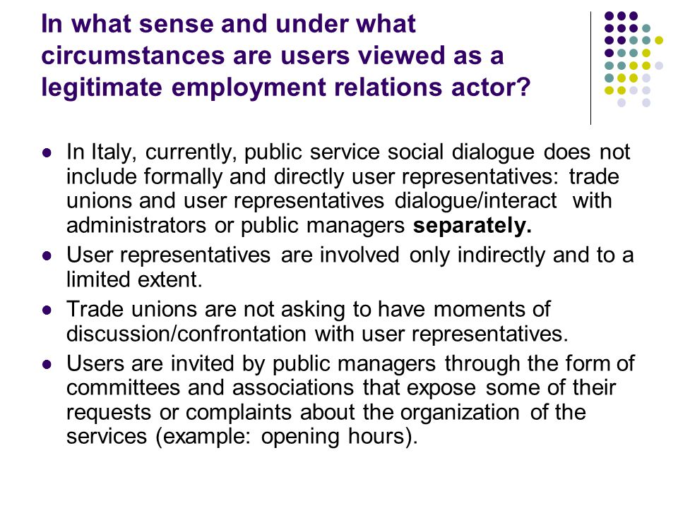 In what sense and under what circumstances are users viewed as a legitimate employment relations actor.