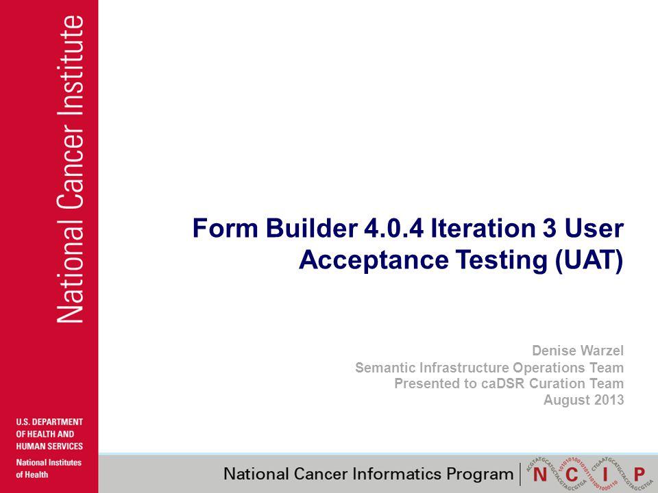 Form Builder 4.0.4 New Cart Format https://gforge.nci.nih.gov/tracker/download.php/54/2536/32145/8796/CurrentFormCartTransformedofDeniseT estCRFv2-March-15-2013xslv26xsdv21.xml