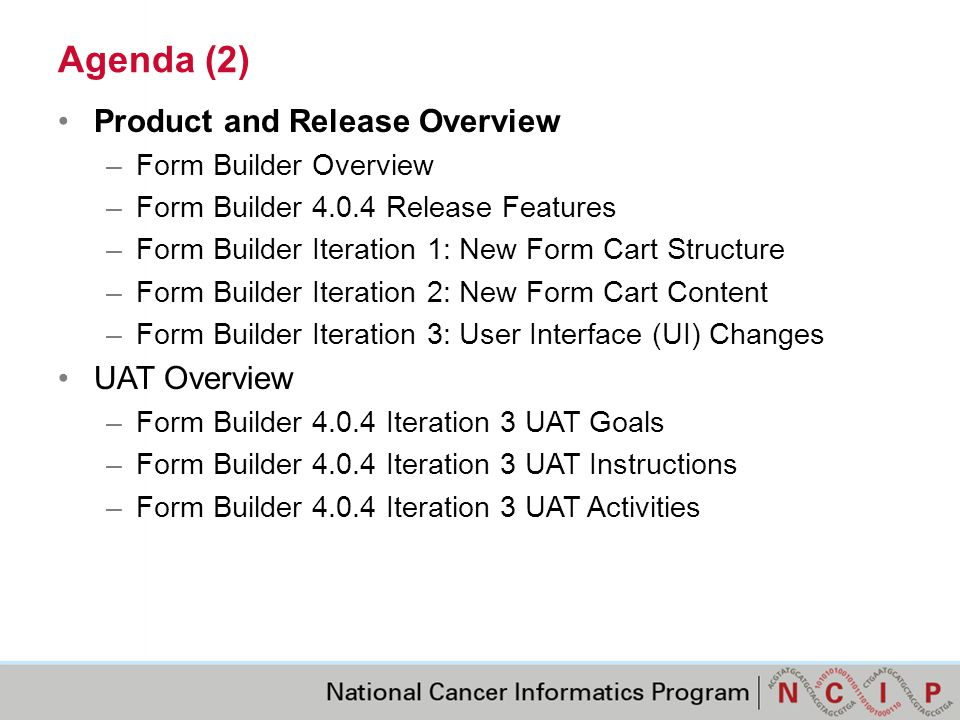 Form Builder Overview Form Builder is a caDSR Tool that allows users to create form structures from caDSR Common Data Element (CDE) metadata Form Builder allows logged in users to create/edit, browse/view, copy, download (in XML and MS Excel), and classify forms Supports browsing forms using the Form Builder caDSR Context Tree or Search Template and setting alerts to monitor forms for changes Users can place forms in user carts so that they can be accessed (XML format) via the caDSR Object Cart API or Object Cart Domain Class Browser https://formbuilder.nci.nih.gov/FormBuilder/