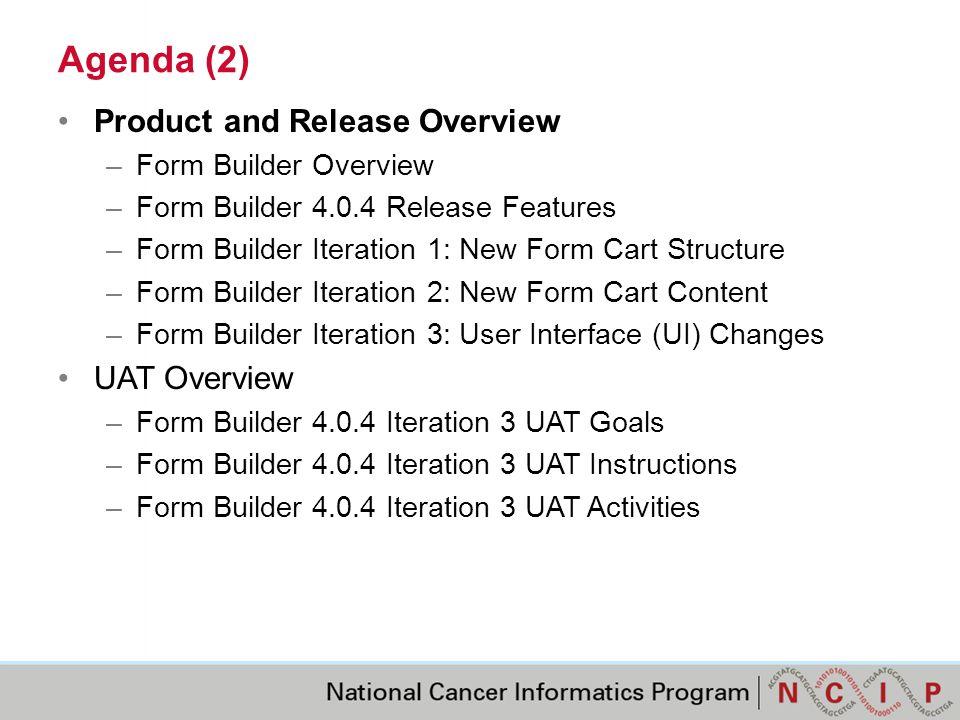 References Form Builder QA Application: http://ncias-q861-v.nci.nih.gov:29280/FormBuilder/.http://ncias-q861-v.nci.nih.gov:29280/FormBuilder/ Builder 4.0.4 Release Notes: https://wiki.nci.nih.gov/x/P4CrBQhttps://wiki.nci.nih.gov/x/P4CrBQ Form Builder 4.0.4 Help Documentation: https://wiki.nci.nih.gov/x/TgvRBhttps://wiki.nci.nih.gov/x/TgvRB Form Builder 4.0.4 Requirements: https://wiki.nci.nih.gov/x/d4ePAQhttps://wiki.nci.nih.gov/x/d4ePAQ Form Builder 4.0.4 Use Cases: https://wiki.nci.nih.gov/x/JQTRBhttps://wiki.nci.nih.gov/x/JQTRB Form Builder 4.0.4 Form Cart V2 XML Example: https://gforge.nci.nih.gov/tracker/download.php/54/2536/32145/8796/CurrentFormCar tTransformedofDeniseTestCRFv2-March-15-2013xslv26xsdv21.xml https://gforge.nci.nih.gov/tracker/download.php/54/2536/32145/8796/CurrentFormCar tTransformedofDeniseTestCRFv2-March-15-2013xslv26xsdv21.xml Form Builder 4.0.4 Form Cart XSD: https://gforge.nci.nih.gov/tracker/download.php/54/2536/32145/8795/FormCartv21.xs d https://gforge.nci.nih.gov/tracker/download.php/54/2536/32145/8795/FormCartv21.xs d Form Builder 4.0.4 Issue Tracker: https://gforge.nci.nih.gov/tracker/index.php?func=detail&aid=32145&group_id=54&ati d=2536 https://gforge.nci.nih.gov/tracker/index.php?func=detail&aid=32145&group_id=54&ati d=2536 Object Cart Domain Class QA Browser: http://objcart- qa.nci.nih.gov/objcart10/ShowDynamicTree.actionhttp://objcart- qa.nci.nih.gov/objcart10/ShowDynamicTree.action Password Change Station QA Application: https://cadsrpasswordchange- qa.nci.nih.gov/cadsrpasswordchange/https://cadsrpasswordchange- qa.nci.nih.gov/cadsrpasswordchange