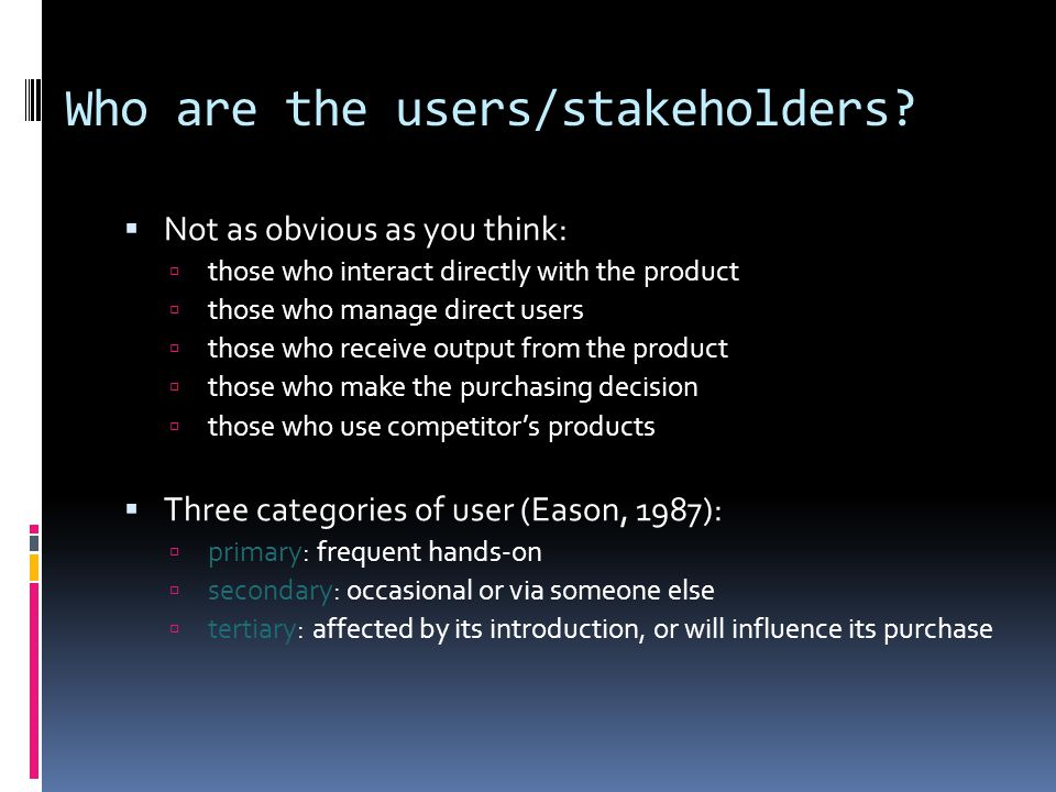 Who are the users/stakeholders.
