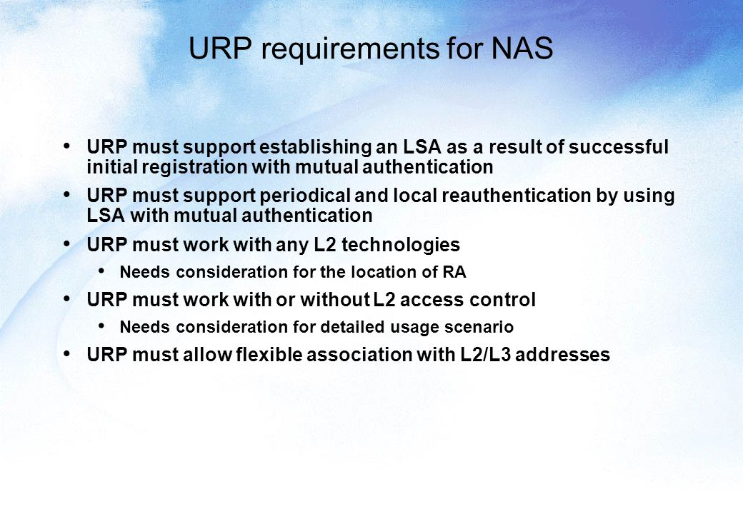 Usage Scenario 1: URP+802.1X (Registraion) AR/RA 1) Obtain WEP key via 802.1X with any user account (guest/null/actual) Local Web Server DHCP Server 2) Obtain IP address 3) Install URP client JAVA script (not necessary if UT already has any URP client program) 4) Run URP with actual user account (via web browser or any method) AAA via RADIUS/ Diameter External Network 5) Access to external network Free access Charged/restricted access UT: User Terminal AP: Access Point AR: Access Router RA: Registration Agent 802.11 AP UT AAA Server/ Proxy