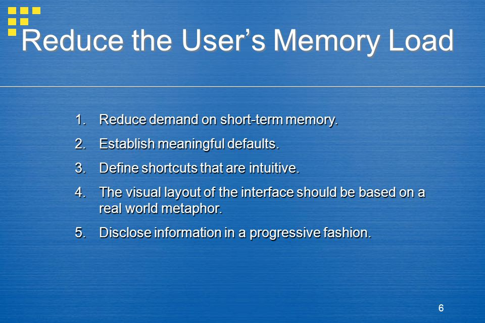 7 Make the Interface Consistent 1.Allow the user to put the current task into a meaningful context.
