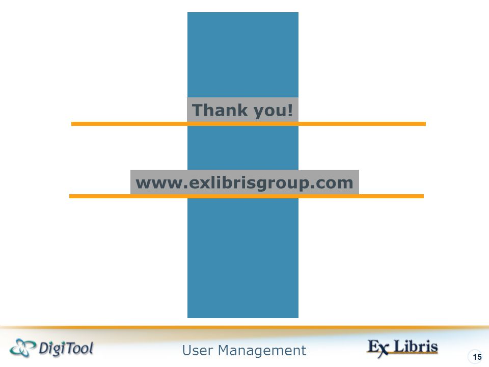 User Management 15   Thank you!