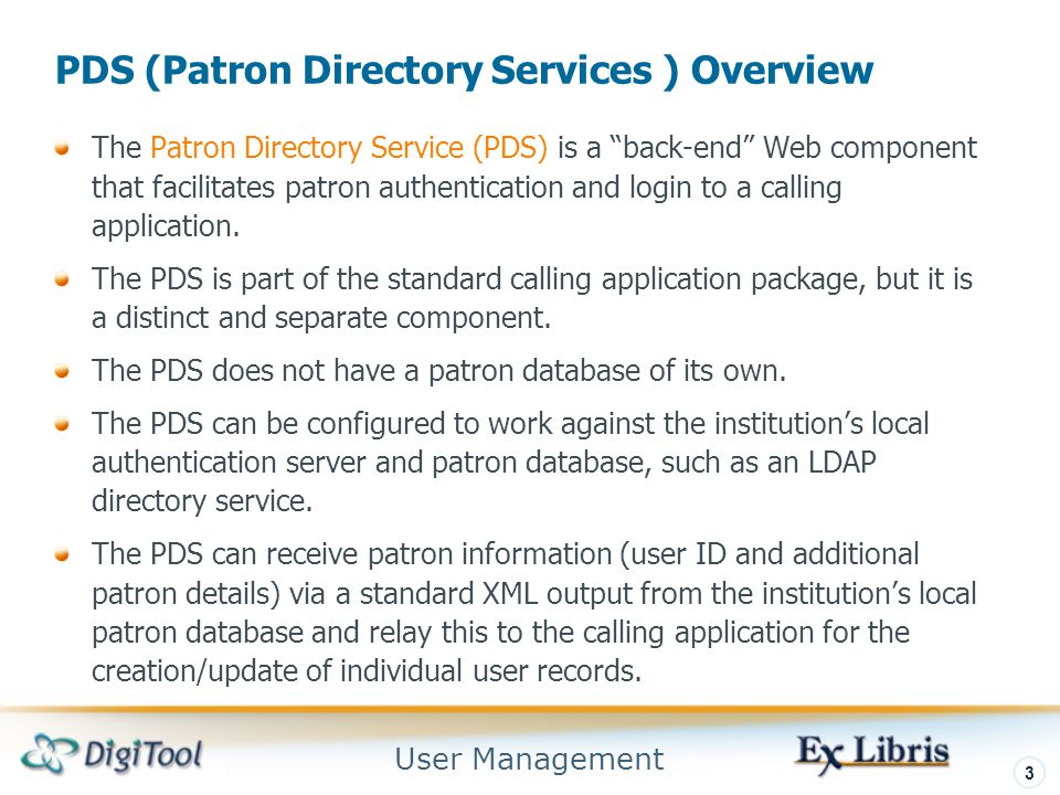 User Management 14 Calling System PDS Variables in DigiTool Steps to change the variables to the shared PDS: 1.