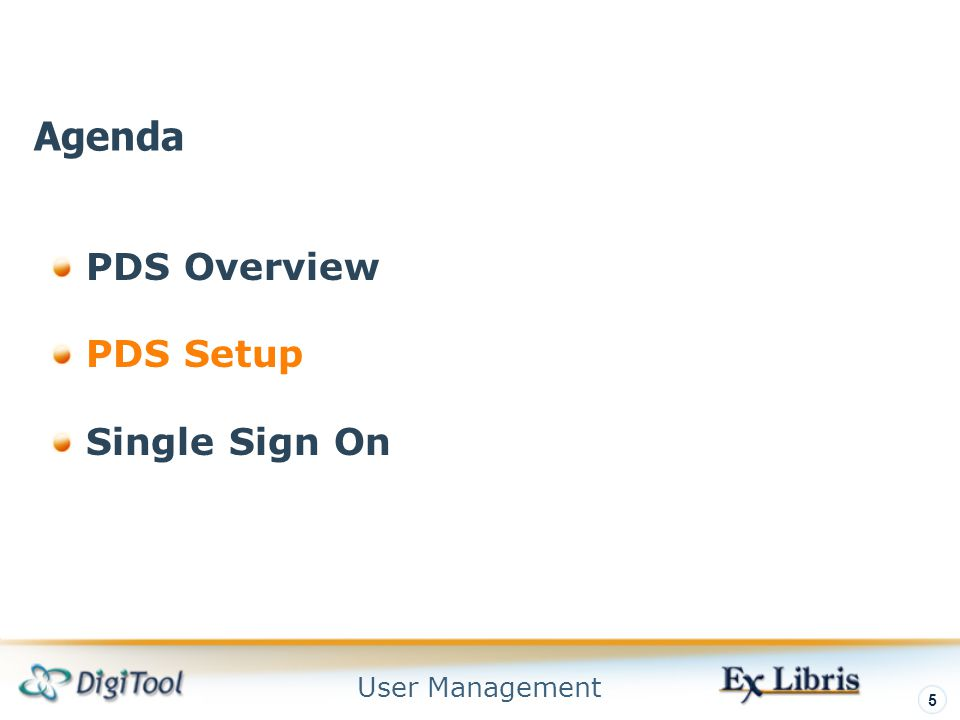 User Management 5 PDS Overview PDS Setup Single Sign On Agenda