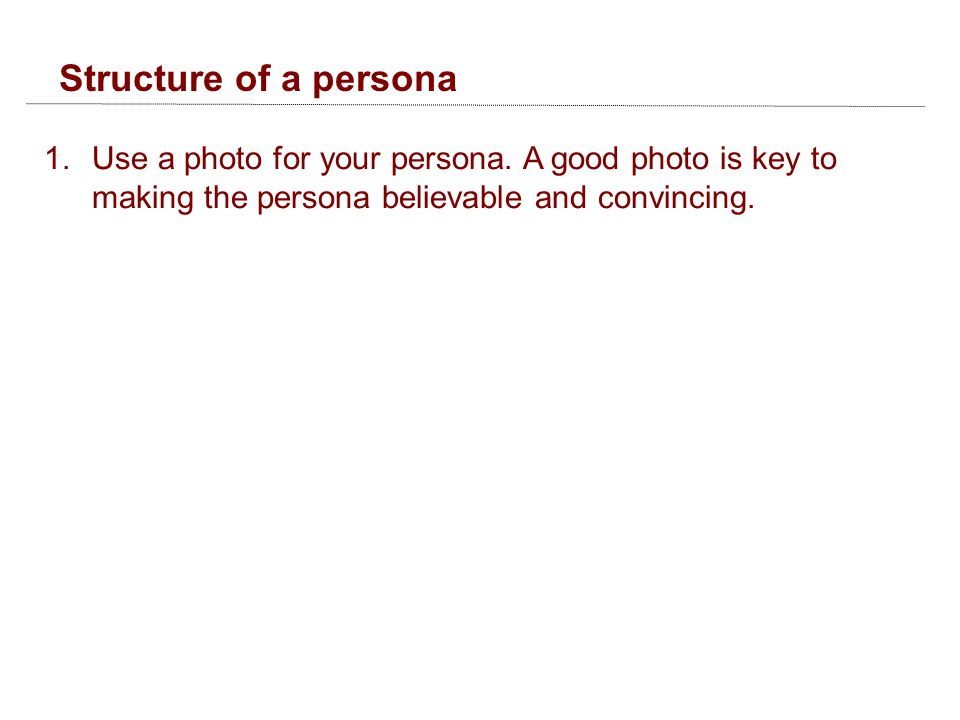 Structure of a persona 1.Use a photo for your persona.