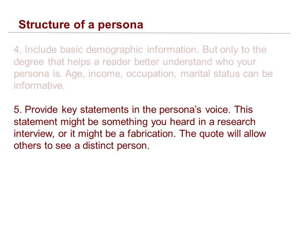Structure of a persona 4. Include basic demographic information.