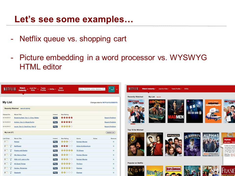 Let's see some examples… -Netflix queue vs.