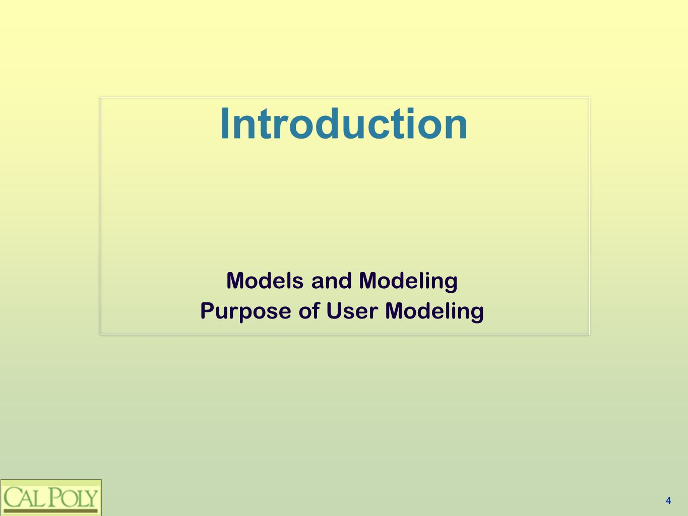 4 Introduction Models and Modeling Purpose of User Modeling