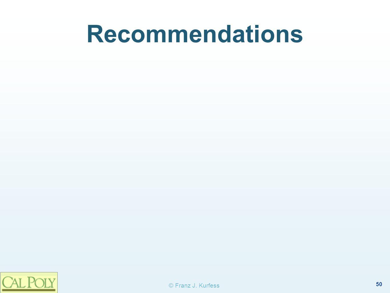 50 © Franz J. Kurfess Recommendations